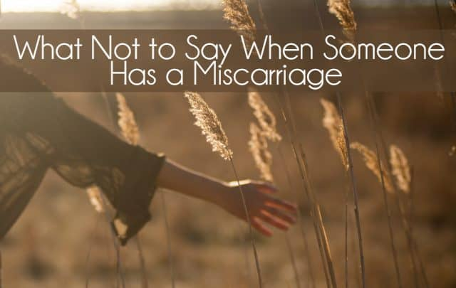 What Not to Say When Someone Has a Miscarriage 1