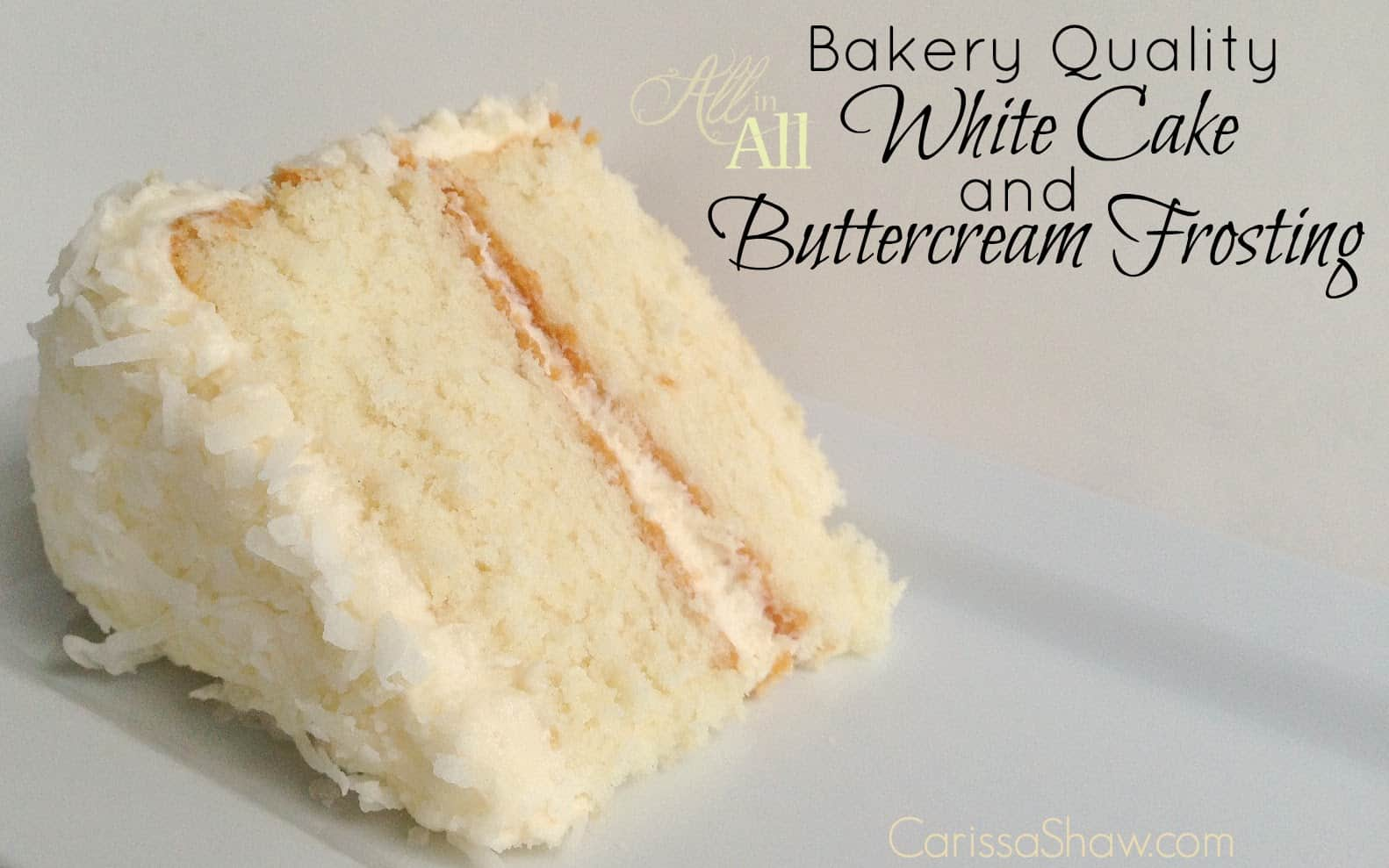Making A Bakery Quality White Cake With Buttercream Frosting All In All