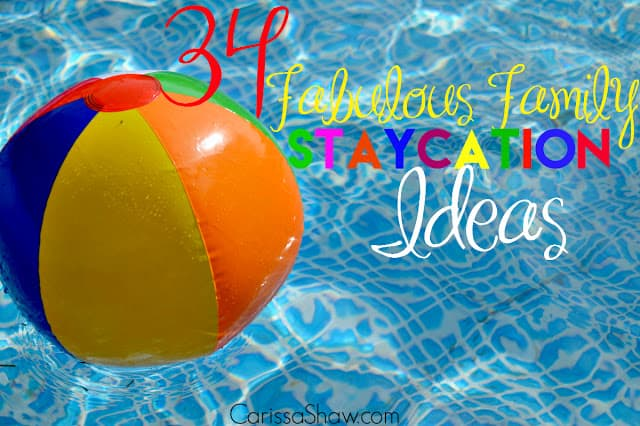 34 Fabulous Family Staycation Ideas Plus Planning Tips