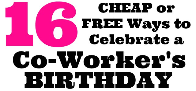 16 Cheap or Free Ways to Celebrate a Friend or Co-Workers Birthday