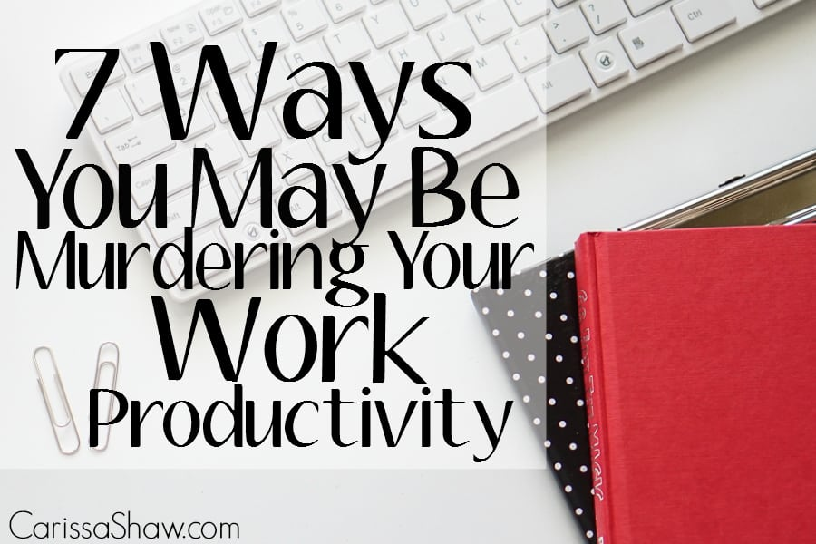 7-Ways-You're-Murdering-Your-Work-Productivity-2