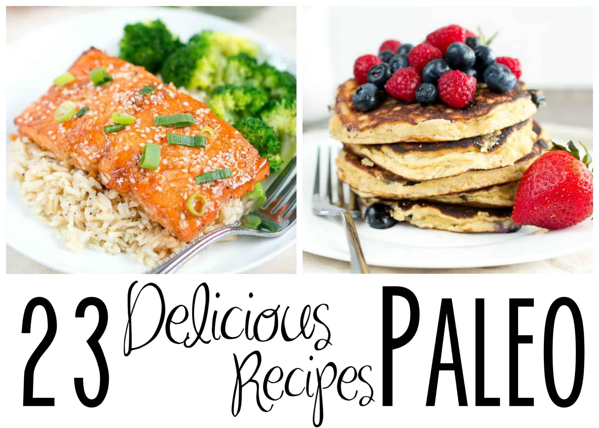23 Delicious Paleo Recipes
