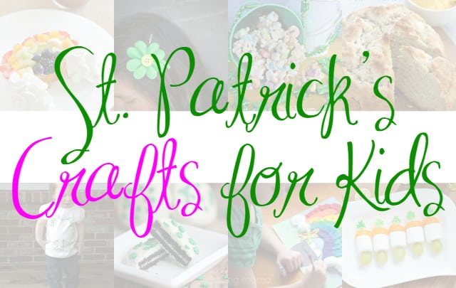 67 Easy Ways to Celebrate St. Patrick's Day with Kids – Crafts