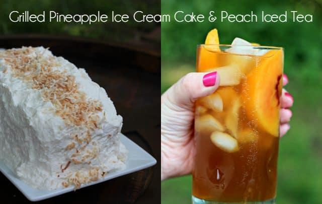 Grilled Pineapple Ice Cream Cake and Peach Iced Tea hero
