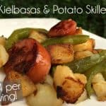 Kielbasas and Potato Skillet – Cheap and Delicious Meal!