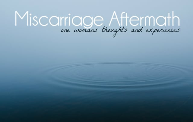 Miscarriage Aftermath