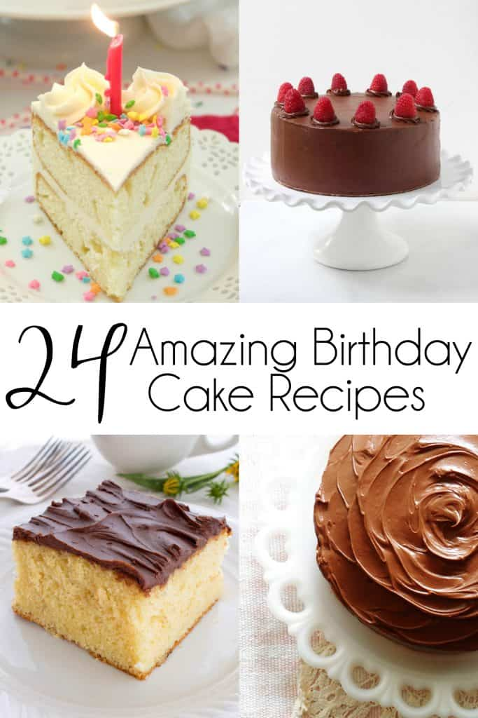 24 Amazing Birthday Cake Recipes You Will Love Mom Needs Chocolate