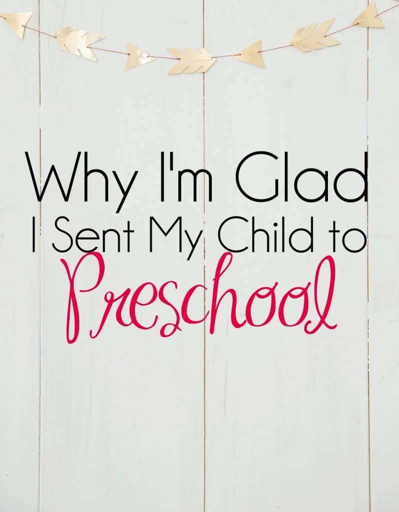 Why I'm Glad I Sent My Child to Preschool
