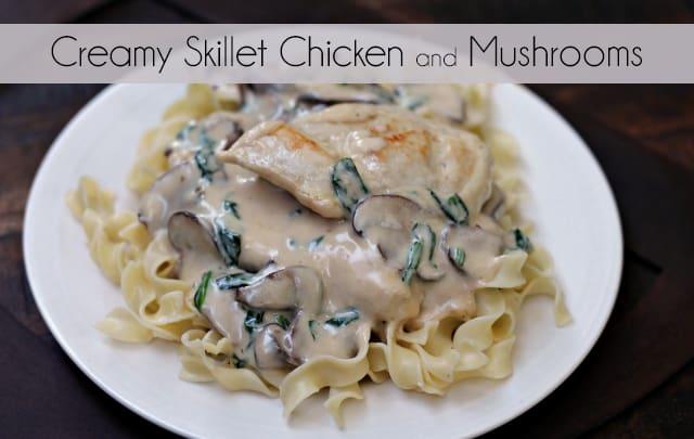 Creamy Skillet Chicken and Mushrooms