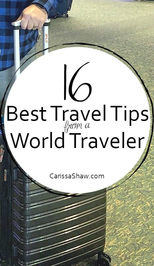 16 Best Travel Tips From a World Traveler