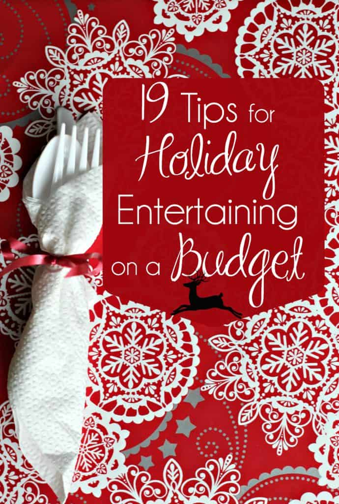 19 Tips for Holiday Entertaining on a Budget | Save Money | Christmas Cash | Thrifty Holiday | #FrugalChristmas #InexpensiveChristmas #HolidayParty