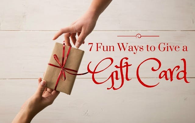 7 Fun Ways to Give a Gift Card