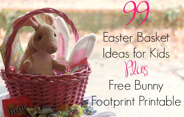 99 Easter Basket Ideas for Kids Plus Free Printable