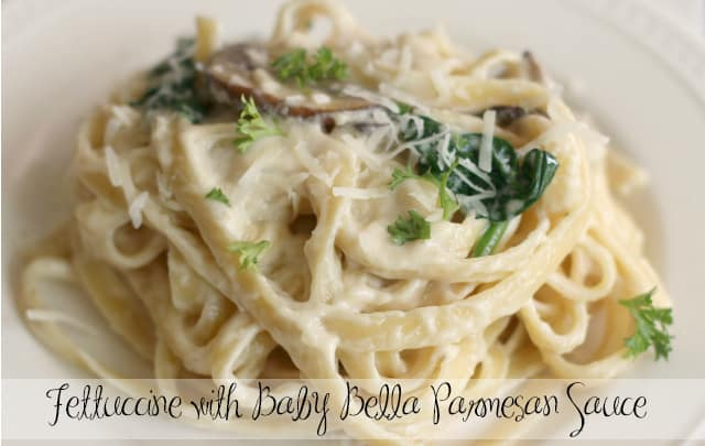 Fettuccine with Baby Bella Parmesan Sauce