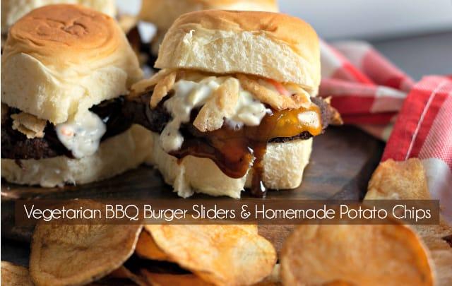 Vegetarian BBQ Burger Sliders and Homemade Potato Chips